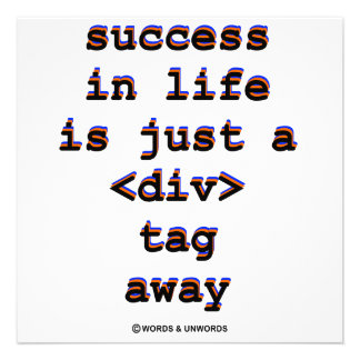 Success In Life Is Just A Div Tag Away Humor Custom Announcements