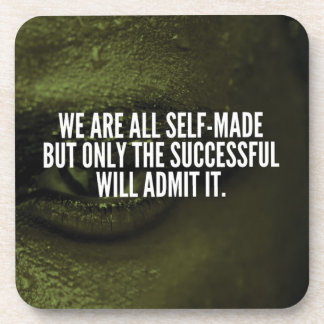 Success Inspirational Words - We Are All Self-Made Coaster