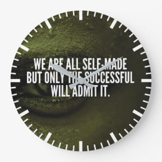 Success Inspirational Words - We Are All Self-Made Large Clock