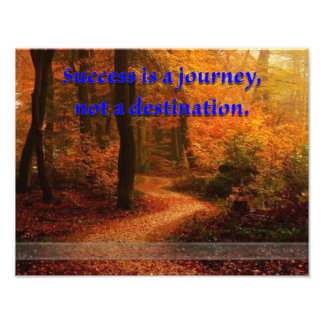 Success is a Journey Photograph