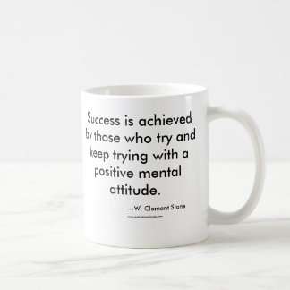 Success is achieved by those who try and keep t... coffee mug