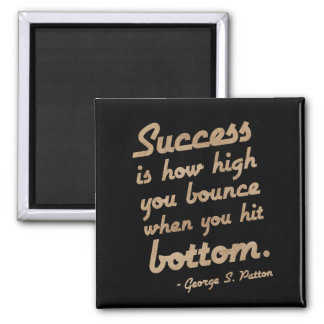 'Success is...' George S. Patton Motivation Quote Magnet