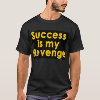 Success is my Revenge Black T-Shirt