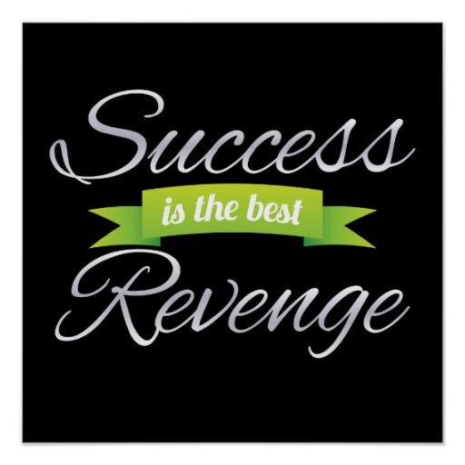 Success is the Best Revenge Green Poster