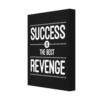 Success Is The Best Revenge Quote Canvas Print