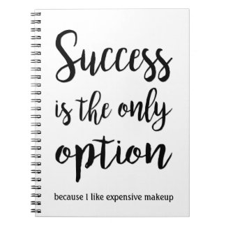 Success is the only option notebook