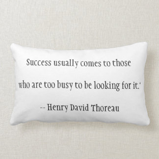 Success usually comes to those who are too busy lumbar cushion