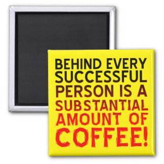 Successful Coffee Person Funny Fridge Magnet