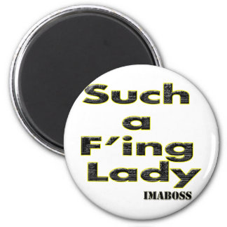 Such A F'ing Lady Collection By ImaBossClothing Magnets