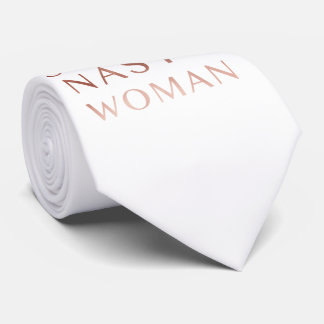 Such a nasty woman tie