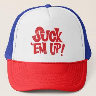 Suck 'Em Up Trucker Hat
