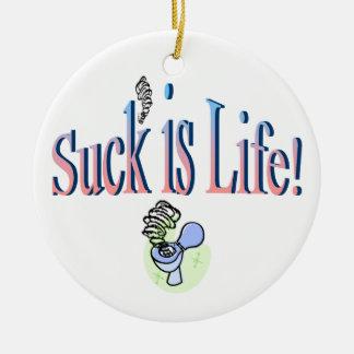 Suck Is Life! Ceramic Ornament