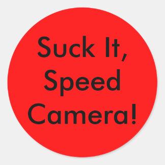 Suck It, Speed Camera! Round Sticker