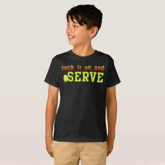 Suck It Up And Serve Tennis T-Shirt