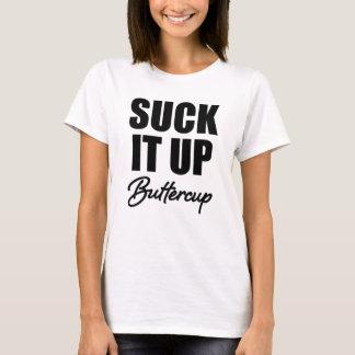 Suck it Up Buttercup funny women's gym shirt