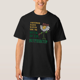 Suck it up, buttercup tee shirt