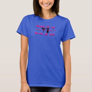 Suck it Up / Lady Kickboxer T-Shirt
