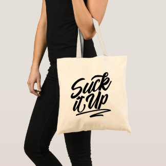 Suck It Up Tote