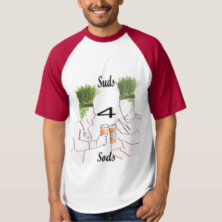 Suds for Sods Shirt