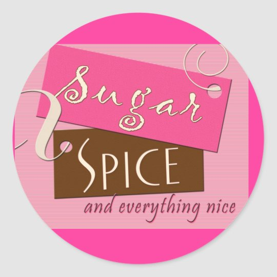 Sugar and spice and everything nice round sticker