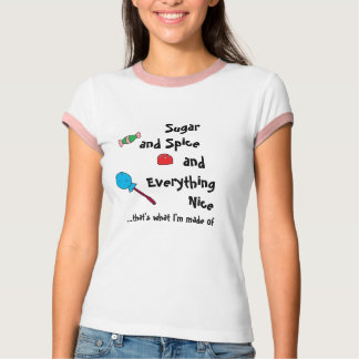 sugar and spice and everything nice T-Shirt