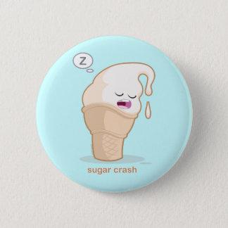 Sugar Crash 6 Cm Round Badge