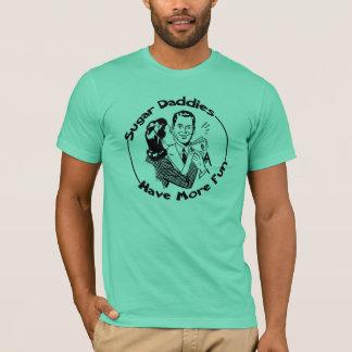 Sugar Daddies Have More Fun T-Shirt