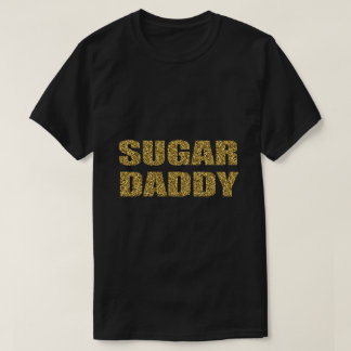 SUGAR DADDY gold glitter design T-Shirt