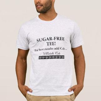 SUGAR-FREE TEE! T-Shirt