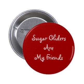 Sugar Gliders Are My Friends 6 Cm Round Badge