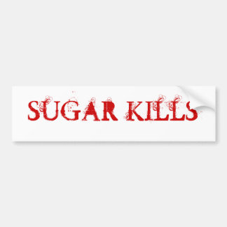 SUGAR KILLS BUMPER STICKER