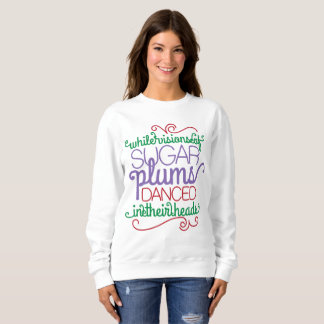 Sugar plum visions word art womens sweatshirt