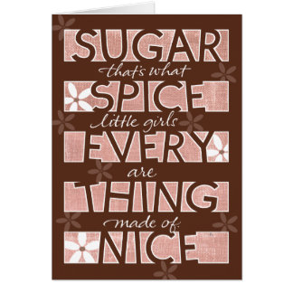Sugar Spice and Everything Nice Greeting Card