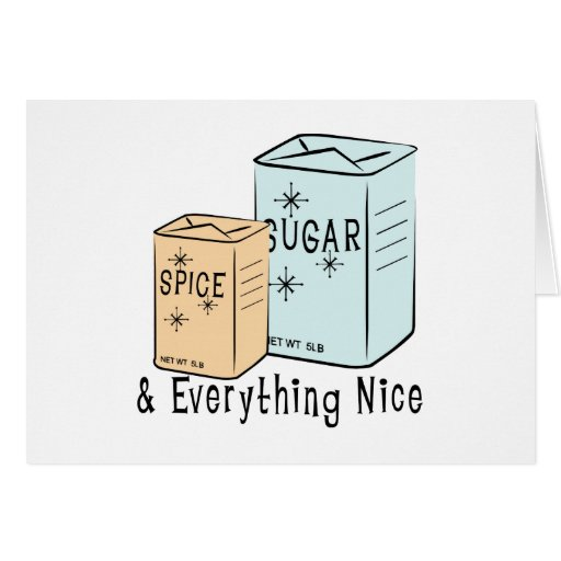 Sugar Spice and everything nice Cards