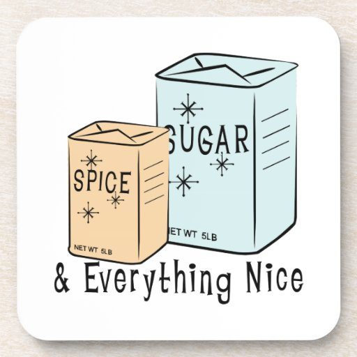 Sugar Spice and everything nice Drink Coasters
