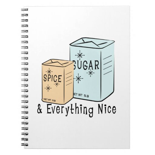 Sugar Spice and everything nice Spiral Note Book