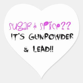 Sugar & Spice? It's Gunpowder & Lead!! Heart Sticker