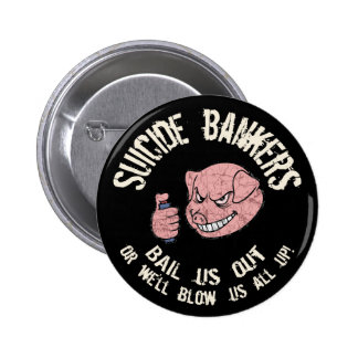 Suicide Bankers Pinback Buttons