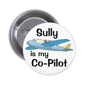 Sully Is My Co-Pilot 6 Cm Round Badge