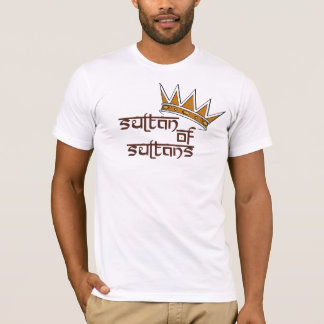 Sultan of Sultans T-Shirt