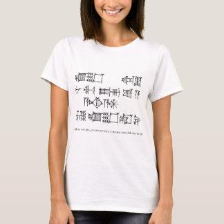 Sumerian proverb - Mesopotamian scribal wisdom! T-Shirt