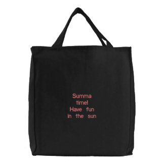 Summa time! Have funin the sun Embroidered Tote Bag