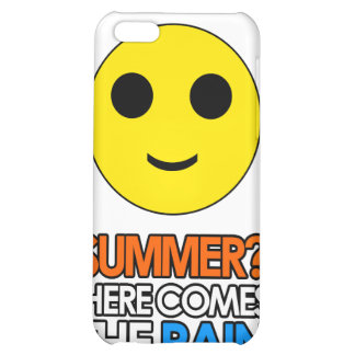 Summer and rain sarcastic message iphone case iPhone 5C cover