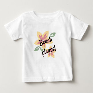 Summer Florals - Beach Please Baby T-Shirt