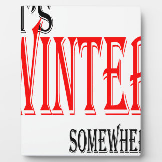 summer hot winter ice hope somewhere worthy electi display plaques