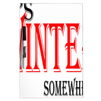 summer hot winter ice hope somewhere worthy electi Dry-Erase boards