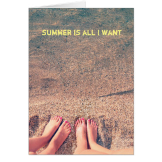 Summer is all I want Card