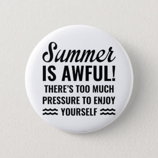 Summer Is Awful 6 Cm Round Badge