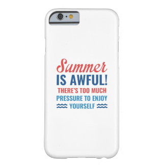 Summer Is Awful Barely There iPhone 6 Case