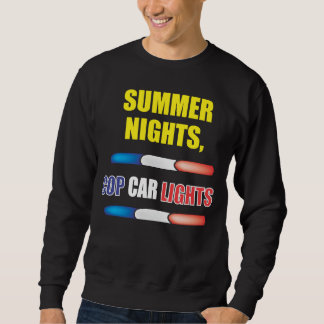 SUMMER NIGHTS COP CAR LIGHTS SWEATSHIRT